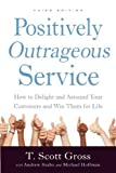 img - for Positively Outrageous Service: How to Delight and Astound Your Customers and Win Them for Life book / textbook / text book