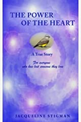 The Power of the Heart - A True Story: For everyone who has lost someone they love Paperback