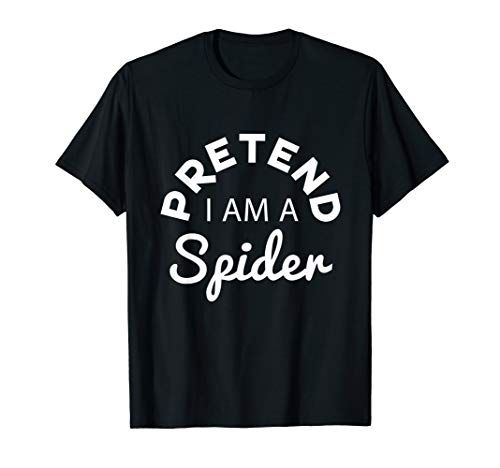 Pretend I Am A Spider Costume For Halloween Cute Quote Gift