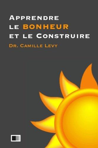 Download Apprendre le Bonheur et le Construire (French Edition) pdf epub