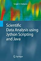 Scientific Data Analysis using Jython Scripting and Java Front Cover