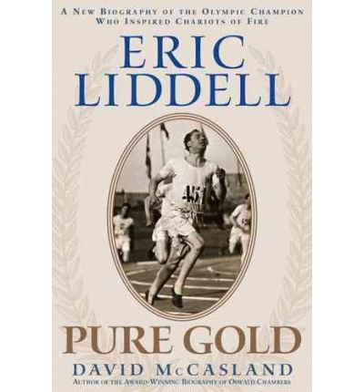 Read Online By David McCasland - Eric Liddell: Pure Gold: A New Biography of the Olympic Champion (2001-09-16) [Paperback] ebook