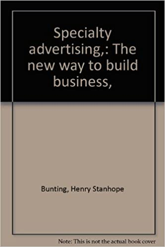 Specialty advertising, : The new way to build business,