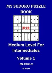 My Sudoku Puzzle Book: Medium Level For Intermediates (Sudoku Puzzles Book 1)