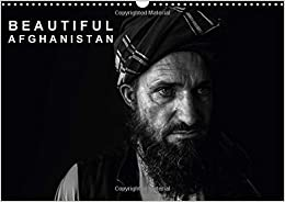 Beautiful Afghanistan 2017: From My Travels to the Hindu Kush - Afghanistan and its Beautiful People (Calvendo People)