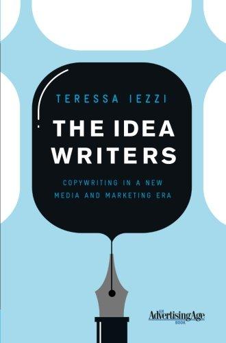The Idea Writers: Copywriting in a New Media and Marketing Era