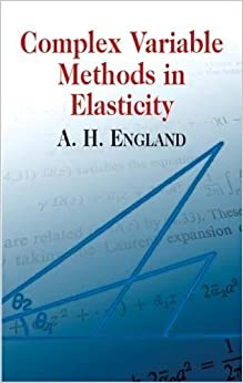 Complex Variable Methods in Elasticity (Dover Books on Mathematics)