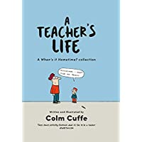 A Teacher's Life: A When's it Hometime Collection