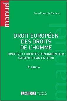 Book's Cover of Droit européen des droits de l'homme : Droits et libertés fondamentaux garantis par la CEDH (Français) Broché – 9 juillet 2019