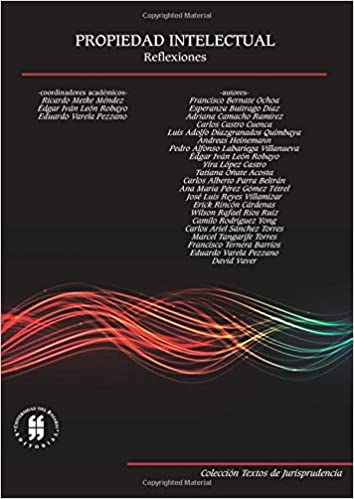 Propiedad intelectual: Reflexiones (Spanish Edition): Mr. Ricardo Metke Méndez, Mr. Édgar Iván León Robayo, Mr. Eduardo Varela Pezzano: 9789587382464: ...