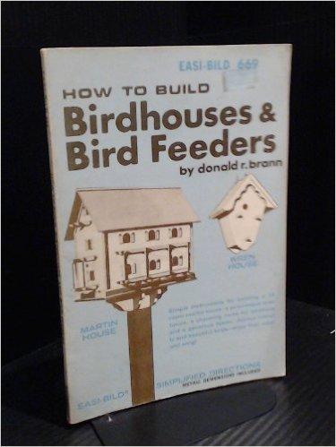 How to Build Birdhouses & Bird Feeders