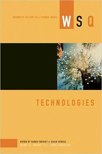 Technologies: WSQ: Spring/Summer 2009 (Women's Studies