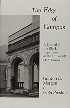 EDGE OF CAMPUS: A Journal of the Black Experience at the University of Arkansas by MORGAN GORDON (1990-07-01)