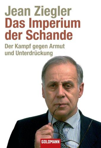 Das Imperium der Schande: Der Kampf gegen Armut und Unterdrückung (German Edition)