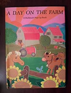 A DAY ON THE FARM Gail Mahan Peterson and Roz Schanzer