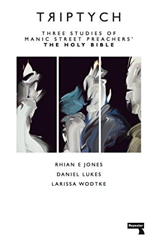 Triptych: Three Studies of Manic Street Preachers' The Holy Bible -  Wodtke, Larissa, Jones, Rhian E., Lukes, Daniel, Paperback