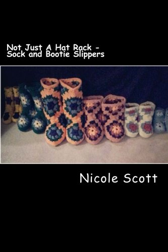 Not Just A Hat Rack - Sock and Bootie Slippers [Scott, Nicole V] (Tapa Blanda)