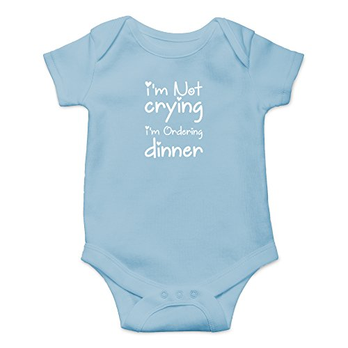 Crazy Bros Tees I'm Not Crying, I'm Ordering Dinner Funny Cute Novelty Infant One-Piece Baby Bodysuit (Newborn, Light Blue)