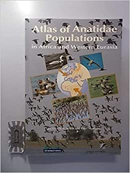 Atlas of Anatidae Populations in Africa and Western Eurasia (Wetlands International Publication): Derek A. Scott, Paul Rose: 9781900442091: Amazon.com: ...