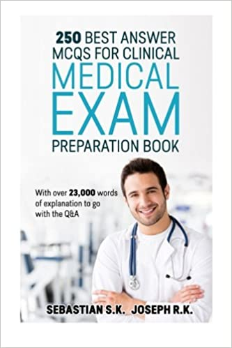 250 Best Answer MCQS for Clinical Medical Exam Preparation