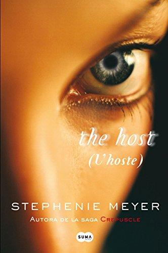 Stephenie Meyer - The Host: (L'hoste) (Catalan Edition)