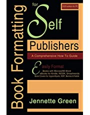 Book Formatting for Self-Publishers, a Comprehensive How to Guide (2020 Edition for PC): Easily Format Books with Microsoft Word, eBooks for Kindle, Nook, Smashwords, Book Covers for IngramSpark, KDP, Barnes & Noble
