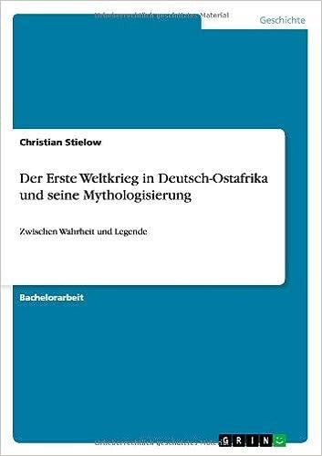Book Der Erste Weltkrieg in Deutsch-Ostafrika Und Seine Mythologisierung