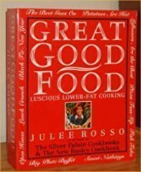 Great Good Food: Luscious Lower-fat Cooking by Julee Rosso (1993-08-26)