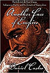 Another Face of Empire: Bartolome de las Casas, Indigenous Rights, and Ecclesiastical Imperialism: Bartolome De Las Casas, Indigenous Rights, and ... Empires, Nations) (Latin America Otherwise)