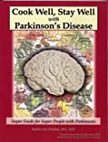 img - for Cook Well, Stay Well with Parkinson's Disease - Super Foods for Super People with Parkinson's book / textbook / text book