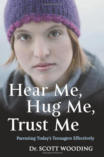 Download Hear Me, Hug Me, Trust Me: Parenting Today's Teenagers Effectively pdf epub