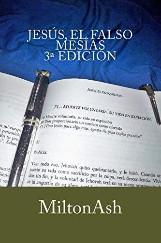 Libro : Jesus, el falso mesias  - MiltonAsh