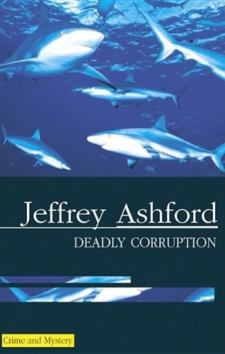 Deadly Corruption (Severn House Large Print)