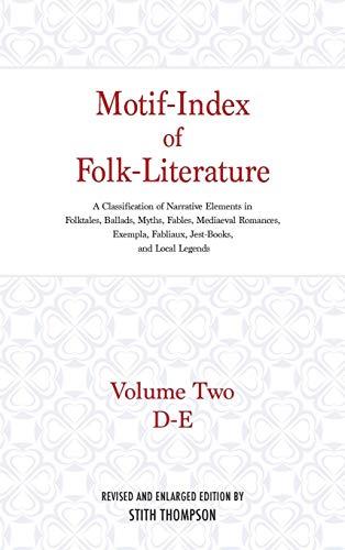 Motif-Index of Folk-Literature: A Classification of Narrative Elements in Folktales, Ballads, Myths, Fables, Mediaeval Romances, Exempla, Fabliaux (Volume 2) (Motif Index)