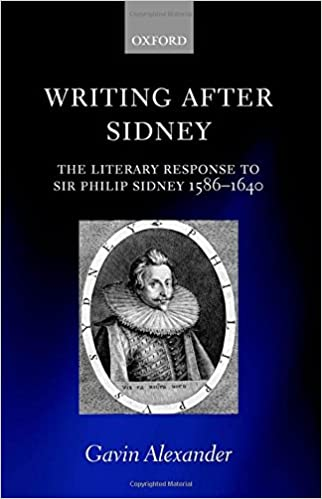 Download online Writing after Sidney: The Literary Response to Sir Philip Sidney 1586-1640 PDF, azw (Kindle)