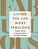 Product review for Living the Life More Fabulous: Beauty, Style and Empowerment for Older Women