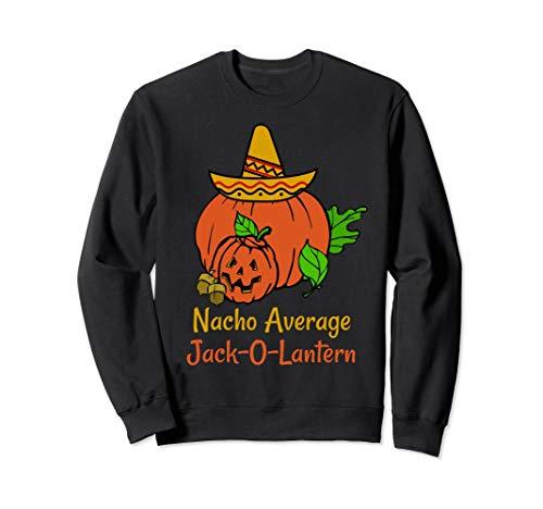 Nacho Average Jack-O-Lantern Halloween Sweatshirt