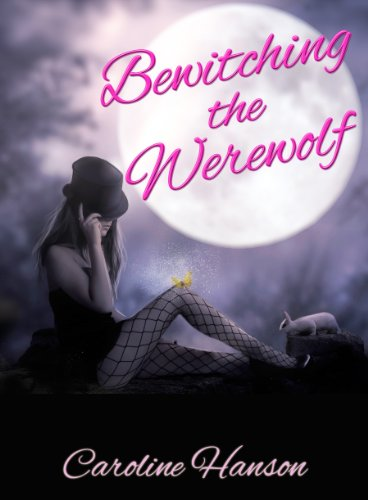 Bewitching the Werewolf (Megan Stephens Book 1) by [Hanson, Caroline]