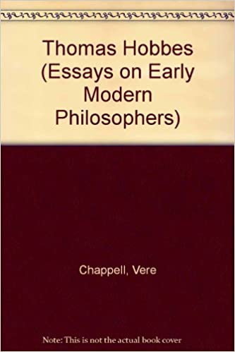 Thomas Hobbes Essays On Early Modern Philosophers Chappell  Thomas Hobbes Essays On Early Modern Philosophers Th Edition