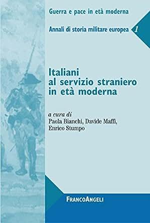 Amazon.com: Italiani al servizio straniero in età moderna. Annali di