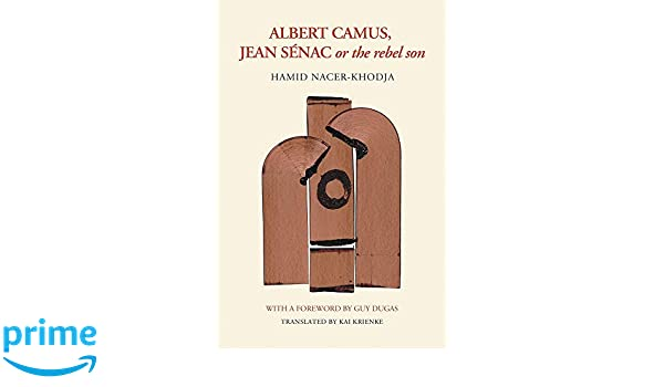 or The Rebel Son Jean S/énac Albert Camus