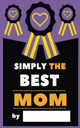 Simply The Best Mom: Fill-In Journal: What I Love