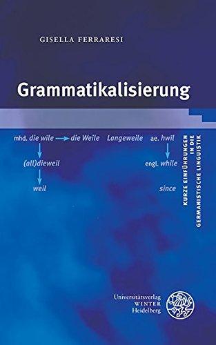 Grammatikalisierung (Kurze Einführungen in die germanistische Linguistik - KEGLI, Band 15)