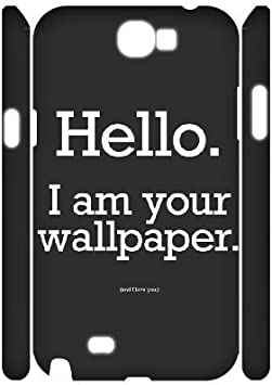 Amazon Com 3d Im Your Wallpaper Case For Samsung Galaxy Note 2 White Electronics