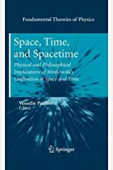 Space, Time, and Spacetime: Physical and Philosophical Implications of Minkowski's Unification of Space and Time (Fundamental Theories of Physics) (2010-09-07)