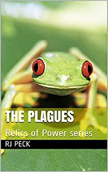 The Plagues: Relics of Power series by [Peck, RJ]