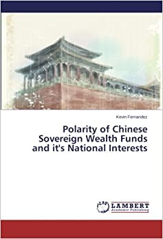 Polarity of Chinese Sovereign Wealth Funds and it's National Interests