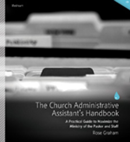 The Church Administrative Assistants Handbook  A Practical Guide To Maximize The Ministry Of The Pastor And Staff  Lifestream Resources