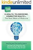 The Thought Leaders Project : E-Health, Telemedicine, Connected Health - The Next Wave of Medicine
