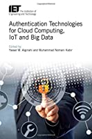 Authentication Technologies for Cloud Computing, IoT and Big Data Front Cover